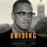 The Dead are Arising The Life of Malcolm X, Les Payne
