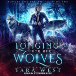 Longing for Her Wolves A Reverse Harem Paranormal Romance, Tara West