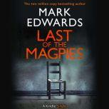 Last of the Magpies, Mark Edwards