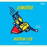 Powerless, Matthew Cody