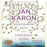 Somewhere Safe with Somebody Good The New Mitford Novel, Jan Karon