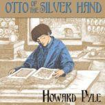 Otto of the Silver Hand, Howard Pyle