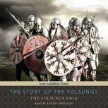 The Story of the Volsungs The Volsunga Saga, null Anonymous