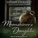 The Moonshiner's Daughter, Donna Everhart
