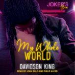 My Whole World, Davidson King