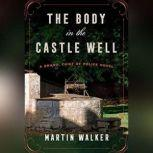 The Body in the Castle Well, Martin Walker
