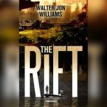 The Rift, Walter Jon Williams
