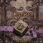Septimus Heap, Book Six: Darke, Angie Sage