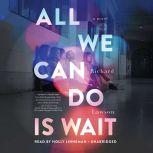 All We Can Do is Wait, Richard Lawson