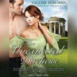 The Unexpected Duchess, Valerie Bowman