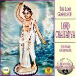 The Lost Gospels Of Lord Chaitanya - The heart Of Devotion, Jagannatha Dasa