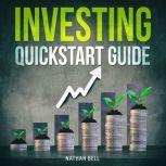 Investing Quickstart Guide, Nathan Bell
