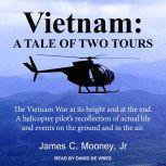 Vietnam A Tale of Two Tours, Jr. Mooney