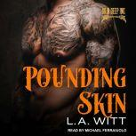 Pounding Skin, L.A. Witt