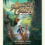 Addison Cooke and the Treasure of the Incas, Jonathan W. Stokes