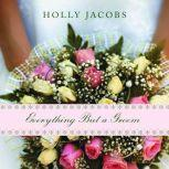 Everything But a Groom, Holly Jacobs