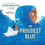 The Proudest Blue A Story of Hijab and Family, Ibtihaj Muhammad