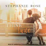 Think Twice, Stephanie Rose