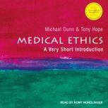Medical Ethics A Very Short Introduction, 2nd Edition, Michael Dunn