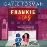 Frankie & Bug, Gayle Forman