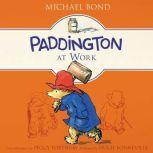 Paddington at Work, Michael Bond