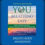 You: Breathing Easy: Breath Body Awareness, Michael F. Roizen