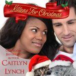 Kittens for Christmas, Caitlyn Lynch