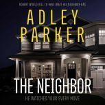 The Neighbor, Adley Parker