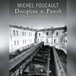 Discipline & Punish The Birth of the Prison, Michel Foucault