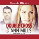 Double Cross, DiAnn Mills