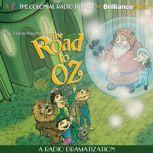 The Road to Oz A Radio Dramatization, L. Frank Baum