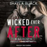 Wicked Ever After, Shayla Black