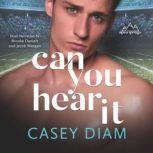 Can You Hear It, Casey Diam