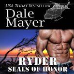 SEALs of Honor: Ryder Book 14: SEALs of Honor, Dale Mayer