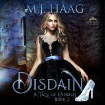 Disdain A Cinderella retelling, M.J. Haag