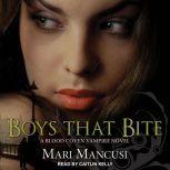 Boys that Bite A Blood Coven Vampire Novel, Mari Mancusi