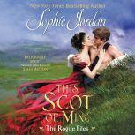 This Scot of Mine The Rogue Files, Sophie Jordan