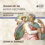 Isaiah 40-66: Audio Lectures, John N. Oswalt