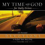 My Time with God for Daily Drives Audio Devotional: Vol. 6 20 Personal Devotions to Refuel Your Busy Day, Thomas Nelson