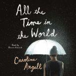 All the Time in the World, Caroline Angell