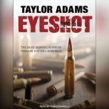 Eyeshot, Taylor Adams