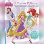 A Princess Collection Ariel: The Shimmering Star Necklace, Belle: The Mysterious Message, Rapunzel: A Day to Remember, and Cinderella: The Lost Tiara, Disney Press