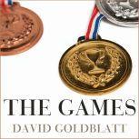 The Games A Global History of the Olympics, David Goldblatt