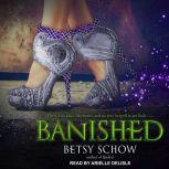 Banished, Betsy Schow