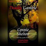 Deadly Gamble, Connie Shelton