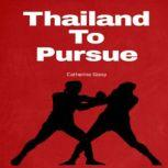 Thailand to Pursue, Catherine Giesy