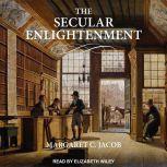 The Secular Enlightenment, Margaret Jacob