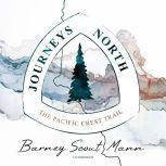 Journeys North The Pacific Crest Trail, Barney Scout Mann