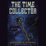 The Time Collector, Gwendolyn Womack