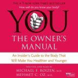 YOU: The Owner's Manual, Mehmet C. Oz, M.D.